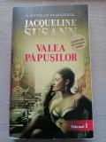 Valea Papusilor - Jaqueline Susann - roman dragoste, vol. 1