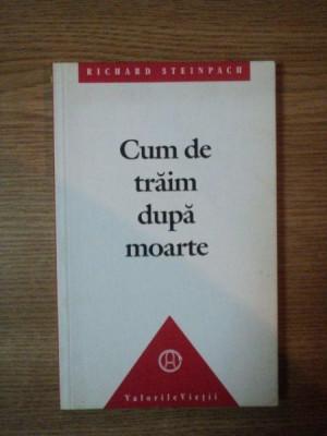CUM DE TRAIM DUPA MOARTE de RICHARD STEINPACH , 1992 foto