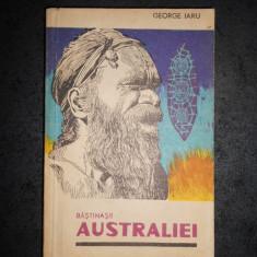 GEORGE IARU - BASTINASII AUSTRALIEI