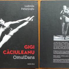 Ludmila Patlanjoglu , Gigi Caciuleanu ; Omul Dans , Nemira , 2017 , cu autograf