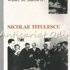 Nicolae Titulescu. Politica Externa A Romaniei. 1933-1934 - Walter M. Bacon Jr.