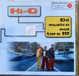 Hi-Q – Dă Muzica Mai Tare !!! (1 CD - editie speciala, multimedia), roton