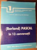 (BORLAND) PASCAL IN 13 CONVERSATII - LIVIU DUMITRASCU