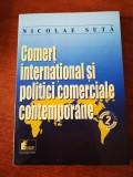 Comert international si politici comerciale contemporane, vol 2, Nicolae Suta