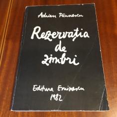 Adrian Paunescu - Rezervatia de zimbri (prima editie - 1982)