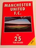 "Carte fotbal - ""25 de ani de recorduri 1970-1995"" MANCHESTER UNITED"