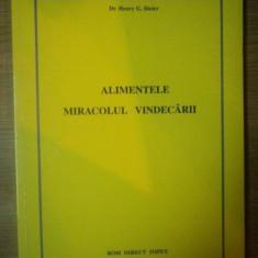 ALIMENTELE . MIRACOLUL VINDECARII de HENRY G. BIELER , 1994