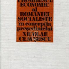 Progresul economic al Romaniei socialiste in conceptia presedintelui Nicolae Ceausescu