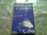 ILUMINARI - ALEXANDRU IVASIUC