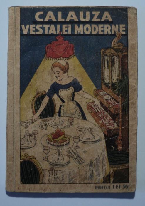 Calauza vestalei moderne, carte de bucate Florica, Augusta Sarariu, 1934, Oradea