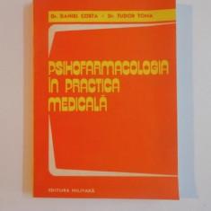 PSIHOFARMACOLOGIA IN PRACTICA MEDICALA de DANIEL COSTA , TUDOR TOMA , 1982