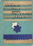 AS - DOGARU V., RUSU D. - MANUALUL SCULERULUI PTR. PRELUCRAREA LEMNULUI