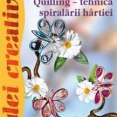 Quilling - tehnica spiralării hârtiei