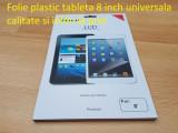 Folie plastic tableta 8 inch universala  calitate si ieftin la pret, Alt tip