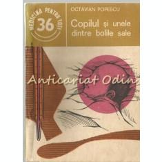 Copilul Si Unele Dintre Bolile Sale - Octavian Popescu