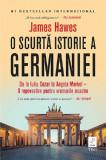O scurta istorie a Germaniei | James Hawes