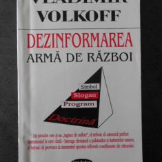 VLADIMIR VOLKOFF - DEZIMFORMAREA ARMA DE RAZBOI