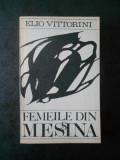 ELIO VITTORINI - FEMEILE DIN MESINA