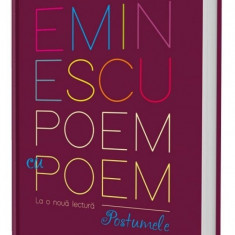 Eminescu, poem cu poem. La o noua lectura: postumele - Alex. Stefanescu