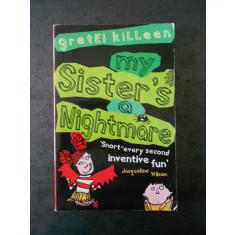 GRETEL KILLEEN - MY SISTER`S A NIGHTMARE