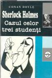 Sherlock Holmes, cazul celor trei studenti - Conan Doyle