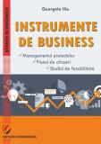 Cumpara ieftin INSTRUMENTE DE BUSINESS. Managementul proiectelor. Planul de afaceri. Studiul de fezabilitate