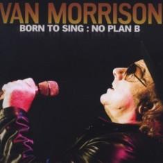 Van Morrison Born to Sing: No Plan B (cd)