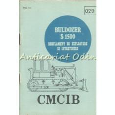 Regulament De Exploatare Si Intretinere. Buldozer S 1500