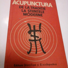 ACUPUNCTURA - DE LA TRADITIE LA STIINTELE MODERNE