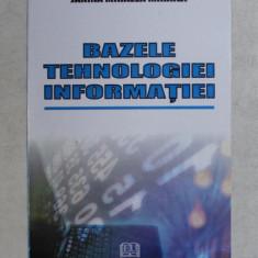 BAZELE TEHNOLOGIEI INFORMATIEI de JANINA MIHAELA MIHAILA , 2009