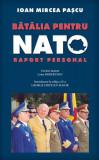 Bâtâlia pentru NATO. Raport personal
