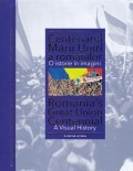 Centenarul Marii Uniri a romanilor/Romanian's Great Union Cenennial