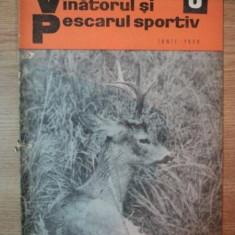 REVISTA ''VANATORUL SI PESCARUL SPORTIV'', NR. 6 IUNIE 1970