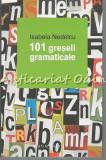 101 Greseli Gramaticale - Isabela Nedelcu