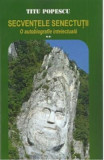 Secventele senectutii. O autobiografie intelectuala Vol.2 - Titu Popescu