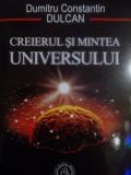 Creierul si mintea universului. Dumitru Constantin DULCAN
