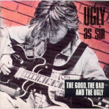 Vinil  Ugly As Sin – The Good, The Bad And The Ugly   (VG+)