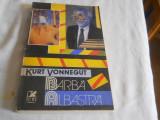 BARBA ALBASTRA - KURT VONNEGUT,1991