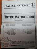 Program teatrul national 1983-1984- piesa intre patru ochi cu adela marculescu