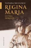 Regina Maria, ultima dorință