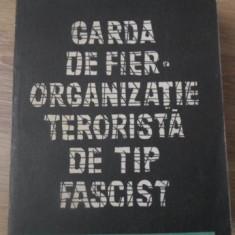 GARDA DE FIER ORGANIZATIE TERORISTA DE TIP FASCIST - MIHAI FATU, ION SPALATEANU