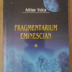 FRAGMENTARIUM EMINESCIAN VOL.1 - ADRIAN VOICA