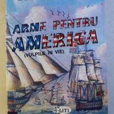 ARME PENTRU AMERICA SAU VULPILE IN VIE de LION FEUCHTWANGER , 1993
