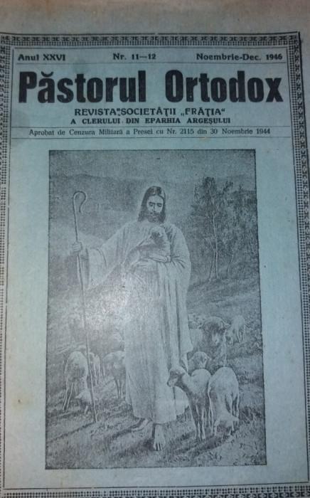 REVISTA PASTORUL ORTODOX, EPARHIA ARGESULUI, PITESTI, 1946 NR 11,12