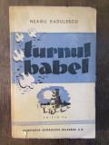 TURNUL BABEL , EDITIA A V-A REVAZUTA SI SPORITA de NEAGU RADULESCU , 1944