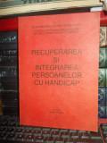 RECUPERAREA SI INTEGRAREA PERSOANELOR CU HANDICAP * 2 / 1997