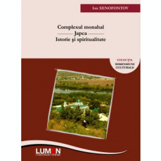Complexul monahal Japca. Istorie si spiritualitate - Ion XENOFONTOV