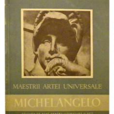 Maestrii artei universale-Michelangelo - Paul Constantin