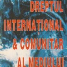 Dreptul international si comunitar al mediului