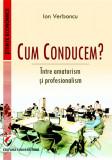 CUM CONDUCEM? Intre amatorism si profesionalism